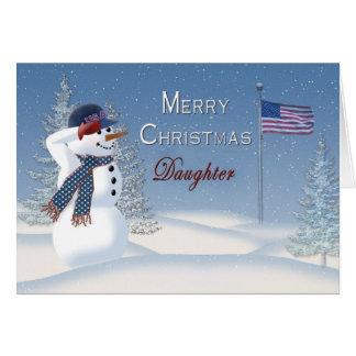 Christmas - Patriotic - Daughter -Snowman/Saluting Greeting Card