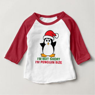 Christmas Penguin I'm Not Short I'm Penguin Size Baby T-Shirt