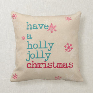 Christmas pillow- have a holly jolly christmas cushions
