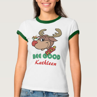 Christmas Rudolph Bee Good Tee Shirts