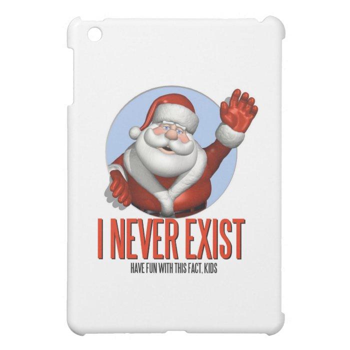 Christmas: Santa Never Exist iPad Mini Cases