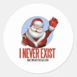 Christmas: Santa Never Exist Round Sticker