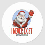 Christmas: Santa Never Exist Round Stickers