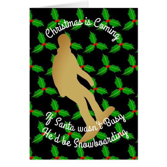 Christmas Santa Would be Snowboarding Card