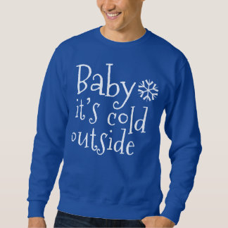 """Christmas Sweater """"Baby it's cold outside"""""""