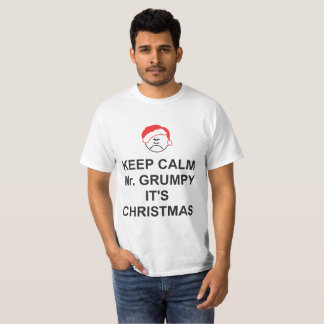 Christmas T-Shirt KEEP CALM Mr. GRUMPY its Xmas