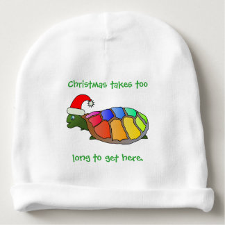 Christmas Takes Too Long to Get Here Baby Beanie