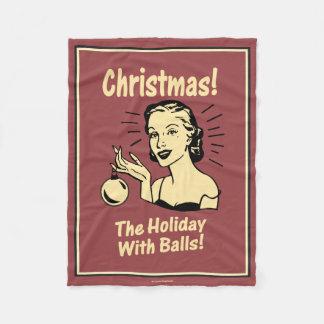 Christmas: The Holiday With Balls Fleece Blanket