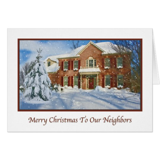 Christmas To Neighbours, Snowy Home Scene Card