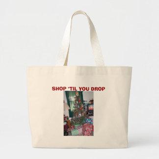 """Christmas Tree&Presents, SHOP """"TIL YOU DROP Jumbo Tote Bag"""