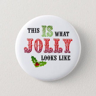 Christmas What Jolly Looks Like 6 Cm Round Badge