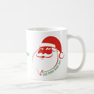 Christmas You'd Better Watch Out Coffee Mugs