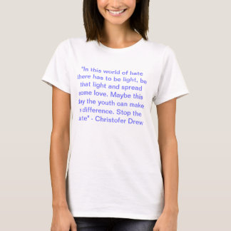 Christofer Drew Quote T-Shirt