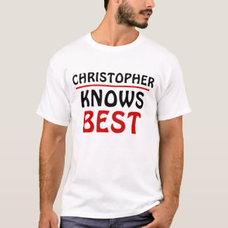 Christopher Knows best T-Shirt
