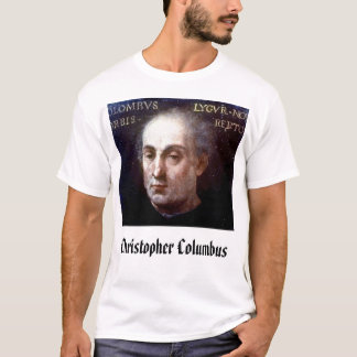 ChristopherColumbus, Christopher Columbus T-Shirt