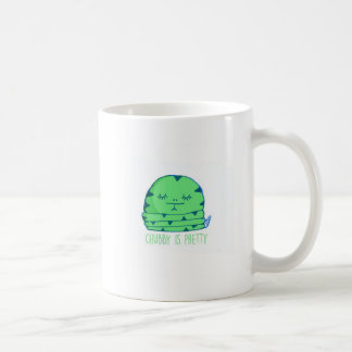 Chubby is pretty coffee mug
