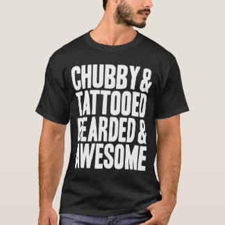 Chubby & Tattooed T-Shirt