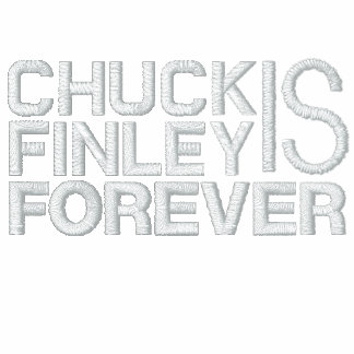 Chuck Finley is Forever Embroidered Hoodie
