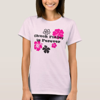 Chuck Finley is Forever T-Shirt