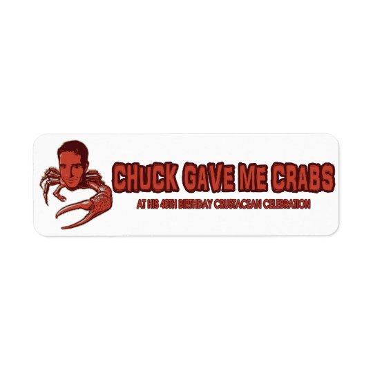 Chuck Gave Me Crabs Label Return Address Label