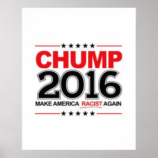 CHUMP 2016 - Make America Racist Again Poster
