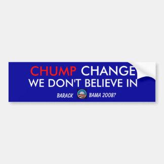 Chump Change - Bumper Bumper Sticker
