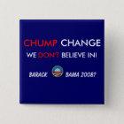 CHUMP CHANGE - BUTTON@1 15 CM SQUARE BADGE