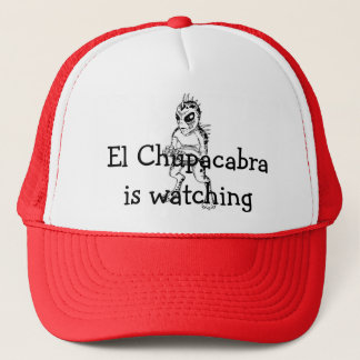 chup, El Chupacabra is watching Trucker Hat