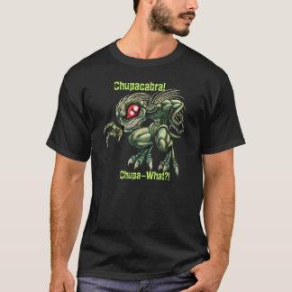 Chupa-What? T-Shirt