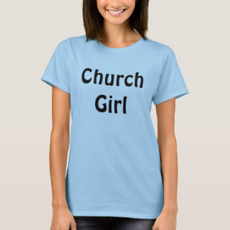 Church Girl T-Shirt
