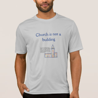 Church is not a building T-Shirt
