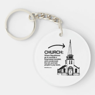 CHURCH - WHERE REPUBLICANS GO TO WORSHIP Double-Sided ROUND ACRYLIC KEY RING