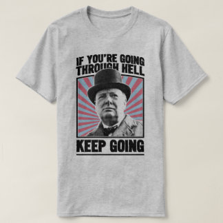 Churchill Keep Going Motivational World War II Tee
