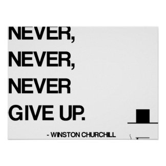 Churchill Motivational Quote - Never give up Poster