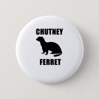 Chutney Ferret 6 Cm Round Badge