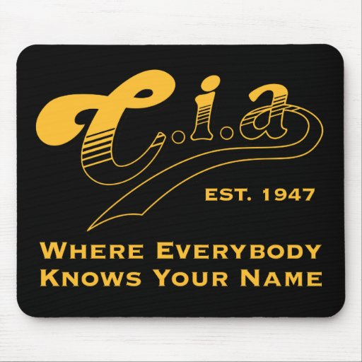 CIA - Where everybody knows your name Mouse Pads