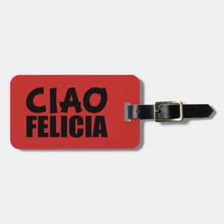 Ciao Felicia Funny Italian luggage tag
