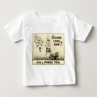 Cicada Love God with a Power Tool T Shirt
