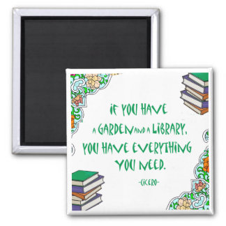 Cicero - If you have a garden and library.. Square Magnet