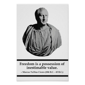 Cicero - Roman Freedom quote poster