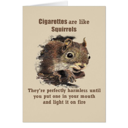 Cigarettes are like Squirrels Fun Quit Smoking Card