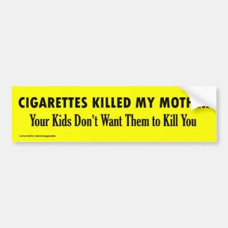 CIGARETTES KILLED MY MOTHER BUMPER STICKER