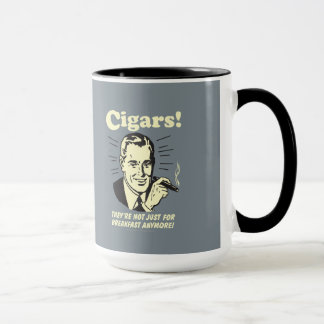 Cigars: Not Just Breakfast Anymore Mug