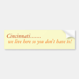 Cincinnati...We Live Here Bumper Sticker