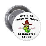 Cinco de Mayo Designated Drunk Pinback Button
