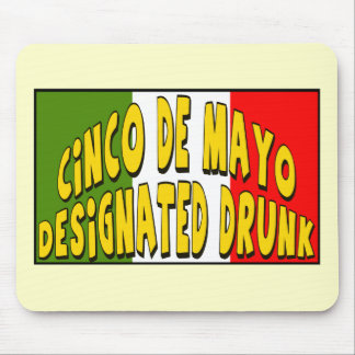 Cinco de Mayo Designated Drunk T-shirts and Gifts Mouse Pad