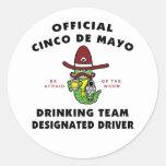 Cinco de Mayo Drinking Team Designated Driver Round Stickers