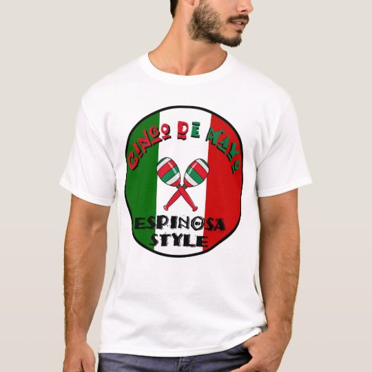 Cinco de Mayo - Espinosa Style T-Shirt