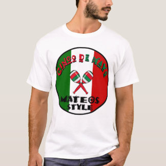 Cinco de Mayo - Mateos Style T-Shirt