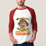 Cinco de Mayo Mexican Matchmaker Shirts and Gifts